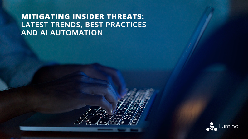 Mitigating Insider Threats:  Latest Trends, Best Practices and AI Automation